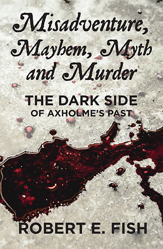 Misadventure Mayhem Myth and Murder